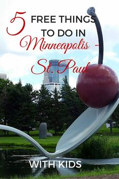 Read on to find 5 Free Things to do in Minneapolis-St. Paul With Kids - Minnesota with kids