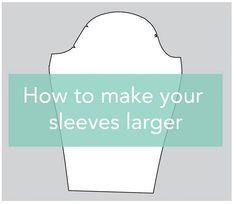 Tutorial: How To Make Sleeves Larger | Cashmerette | Bloglovin'