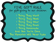 Birthing Me: The Five Gift Rule...LOVE LOVE LOVE THE 1 THING HOMEMADE! So doing this for our kids this year!