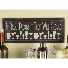 "If You Pour It Sign. Drinks All Around Nothing attracts a crowd like free drinks. The perfect addition to your bar or party room, this painted sign, with clean modern lines, says it all. ""If you pour it, they will com."" A must have the for your favorite bartender."