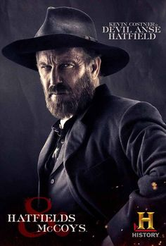 Hatfields & McCoys I just love this mini series and I love Kevin Costner