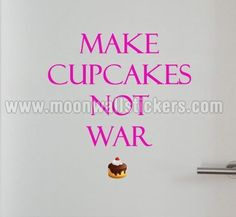Kitchen wall art - Make Cupcakes - Wall Decals , Home WallArt Decals Kitchen Stickers, Wall Stickers, Wall Decals, Cupcake Quotes, Cute Cupcakes, Kitchen Wall Art, Wise Words, Etsy, How To Make