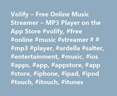 Volify – Free Online Music Streamer – MP3 Player on the App Store #volify, #free #online #music #streamer # # #mp3 #player, #ardella #salter, #entertainment, #music, #ios #apps, #app, #appstore, #app #store, #iphone, #ipad, #ipod #touch, #itouch, #itunes http://free.nef2.com/volify-free-online-music-streamer-mp3-player-on-the-app-store-volify-free-online-music-streamer-mp3-player-ardella-salter-entertainment-music-ios-apps-app-appstore-app/  # Volify – Free Online Music Streamer MP3 Player…