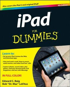 iPad For Dummies by Bob LeVitus. $18.13. 368 pages. Publisher: For Dummies; 4 edition (April 20, 2012)
