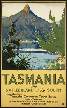 This poster certainly sums up Tasmania - a Vintage Posters depicting Tasmania as the Switzerland of the South. I certainly agree and even compared it to the countryside in Northern Ireland.