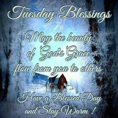 #Tuesday blessing, stay blessed.