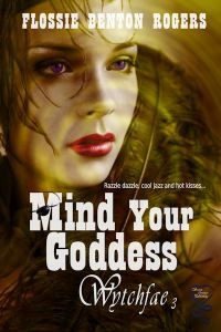 Mind Your Goddess by Flossie Benton Rogers