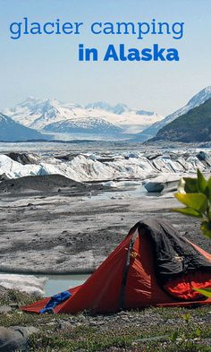 Glacier camping and 4 other really cool things to do in Alaska!