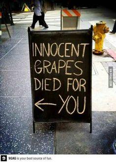 Inocentes uvas murieron por ti...