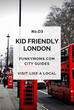 London City Guide - Kid Friendly Travel Tips For This Awesome City. There is so much to do here. Visit like a local with our city guide.