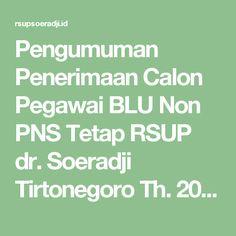 Pengumuman Penerimaan Calon Pegawai BLU Non PNS Tetap RSUP dr. Soeradji Tirtonegoro Th. 2017 – RSUP dr. SOERADJI TIRTONEGORO