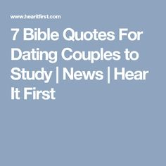 7 Bible Quotes For Dating Couples to Study | News | Hear It First