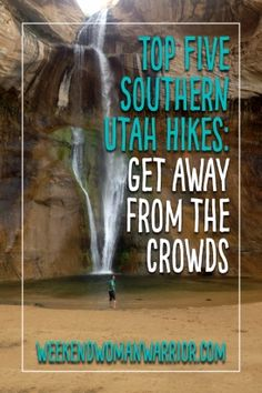 Top Five Southern Utah Hikes Away from the Crowds – Weekend Woman Warrior