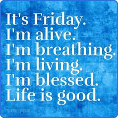 Good morning friday inspirational quotes its friday life is good friday happy friday tgif good morning Tgif Quotes, Friday Quotes Humor, Happy Friday Quotes, Happy Quotes, Best Quotes, Funny Quotes, Motivational Quotes, Fabulous Friday Quotes, Positive Quotes
