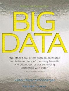 Viktor Mayer-Schönberger & Kenneth Cukier - Big Data: A Revolution That Will Transform How We Live, Work, and Think Big Data, Houghton Mifflin Harcourt, Future Jobs, Business Intelligence, Have Time, Reading Online, Audio Books, Ebooks, This Book