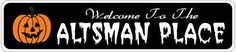 ALTSMAN PLACE Lastname Halloween Sign - Welcome to Scary Decor, Autumn, Aluminum - 4 x 18 Inches by The Lizton Sign Shop. $12.99. Rounded Corners. Great Gift Idea. Aluminum Brand New Sign. 4 x 18 Inches. Predrillied for Hanging. ALTSMAN PLACE Lastname Halloween Sign - Welcome to Scary Decor, Autumn, Aluminum 4 x 18 Inches - Aluminum personalized brand new sign for your Autumn and Halloween Decor. Made of aluminum and high quality lettering and graphics. Made to las...