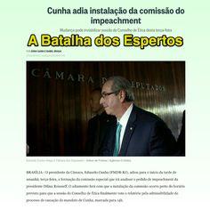 A Batalha dos Espertos ➤ http://oglobo.globo.com/brasil/cunha-adia-instalacao-da-comissao-do-impeachment-18239137 ②⓪①⑤ ①② ⓪⑦ #Impeachment
