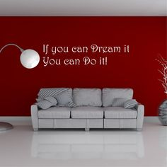 If You Can Dream It You Can Do It Wall Sticker | Wall Sticker Express Sofa, Couch, You Can Do, Wall Stickers, Canning, Living Room, Furniture, Home Decor, Wall Clings