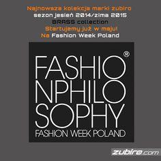 Już w maju startujemy z najnowszą kolekcją BRASS. Zapraszamy w dniach 8-10 maja na X edycję FashionPhilosophy Week Poland w Łodzi: http://zubiro.com/trendy_2015,6,127.htm