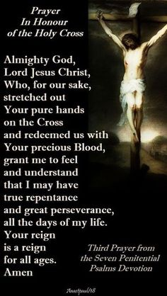 Our Morning Offering – 20 March 2018 – Tuesday of the Week of Lent Prayer In Honour of the Holy Cross Third Prayer from the Seven Penitential Psalms Devotion Almighty God, Lord Jesus Christ, who, for our sake, stretched out Your pure hands on the Cross. Lent Prayers, Special Prayers, Morning Prayers, Catholic Prayers, Easter Prayers, Catholic Answers, Prayer Verses, God Prayer, Prayer Quotes