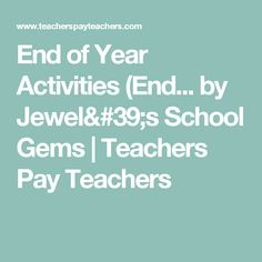 End of Year Activities (End... by Jewel's School Gems | Teachers Pay Teachers