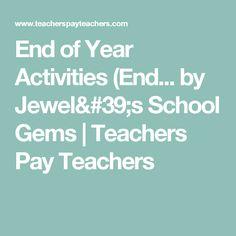 End of Year Activities (End... by Jewel's School Gems | Teachers Pay Teachers