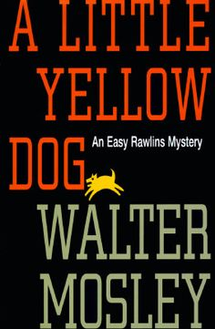 A Little Yellow Dog ~ Walter Mosley