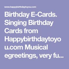 Birthday E Cards Singing From Happybirthdaytoyou Musical Egreetings Very