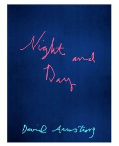 Night and Day, David Armstrong. [ Blue, The Coolest Color. CV ]