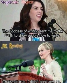 Yes...! I heard this actually happened at a writer's conference. I despise Stephenie Meyer. JKR all the way!