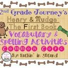 Journey's Henry & Mudge: The First Book Unit 1.1 Spelling & Vocabulary Activities  In this bundle you will receive Vocabulary Puzzles, Voca...