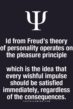 Those impulses that are dangerous or socially/financially unacceptable can be temporally satisfied with the Primary Process (i. Psychology Fun Facts, Psychology Quotes, Freud Theory, Theories Of Personality, Short Words, Science Facts, Emotional Intelligence, Mindfulness, Inspirational Quotes