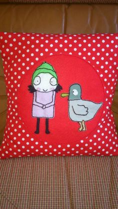 Sarah and Duck cushion made for my daughter.