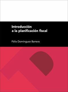 Introducción a la planificación fiscal / Félix Domínguez Barrero. 2ª ed. (2015)