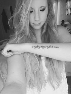 Everything Happens for A Reason Tattoo On Arm for Girls.