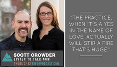 Scott Crowder is an amazing speaker from DreamHouse church in Virgina, and is a new part of our River Podcast Family! Listen now to his talk on how tradition can actually bring more passion into our lives.  Click Here: http://riverpodcast.com/making-yes-practice-scott-crowder/