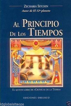AL PRINCIPIO DE LOS TIEMPOS  ZECHARIA SITCHIN      SIGMARLIBROS