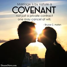 Marriage is a sacred covenant