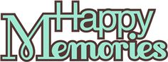 Silhouette Online Store: 'happy memories' straight word phrase