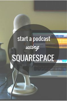 Start a Podcast Using Squarespace  |  The Honest Home