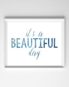 It's a beautiful day! No matter how your day/week/life seems to be going, this printable will remind you that it is, indeed, a beautiful day. Featuring two of my favorite fonts, and a waterco…