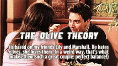 I believe in the olive theory! Andrew loves olives and i absolutely despise them! #HIMYM