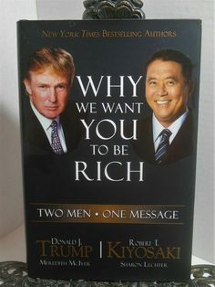 Donald Trump Robert Kiyosaki Why We Want You to Be Rich Money Financial Advice Leadership Tips, Leadership Roles, Robert Kiyosaki Books, Career Quotes, Success Quotes, Rich Dad Poor Dad, Self Improvement Quotes, Rich Money, Marketing Quotes