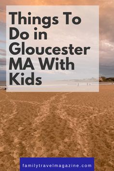 Gloucester Massachusetts is known as America's Oldest Seaport, and as you'd expect, there are plenty of waterfront activities with kids. Read about the best things to do with kids in Gloucester MA.