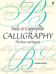 Italic and Copperplate Calligraphy: The Basics and Beyond (Lettering, Calligraphy, Typography) by Eleanor Winters http://www.amazon.com/dp/0486477495/ref=cm_sw_r_pi_dp_6.aFvb0YVZKQ5