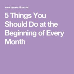 5 Things You Should Do at the Beginning of Every Month