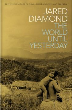 The World Until Yesterday: What Can We Learn from Traditional Societies? eBook: Jared Diamond: Amazon.es: Libros en idiomas extranjeros