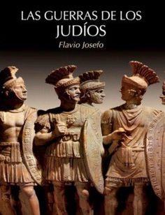 Las Guerras de los Judíos de Flavio Josefo en pdf, 1128 páginas (Obra de dominio público - Descarga gratuita)