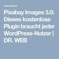 Pixabay Images 3.0: Dieses kostenlose Plugin braucht jeder WordPress-Nutzer | DR. WEB