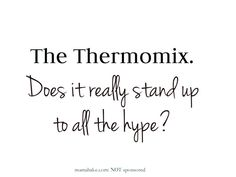 The Thermomix: Does it really stand up to all the hype? Review by Mums (NOT a sponsored post)